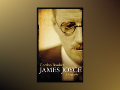 James Joyce av Gordon Bowker