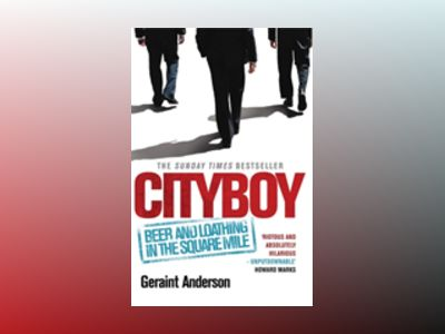 Cityboy: Beer and Loathing in the Square Mile av Geraint Anderson