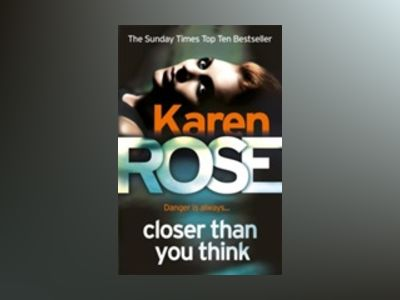 Closer Than You Think av Karen Rose