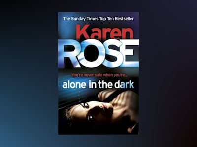 Alone in the Dark av Karen Rose