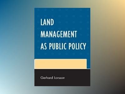 Land management as public policy av Gerhard Larsson