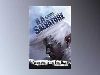 Vengeance Of The Iron Dwarf av R. A. Salvatore