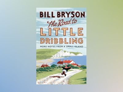 Road to Little Dribbling, The av Bill Bryson