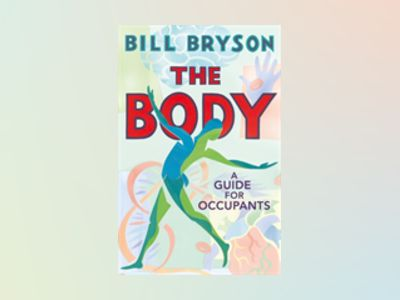 The Body av Bill Bryson