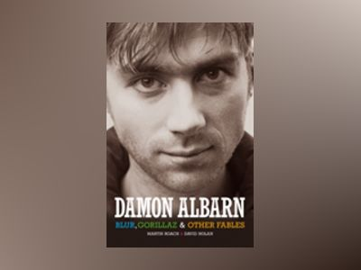 Damon Albarn : blur, the gorillaz and other fables av David Nolan