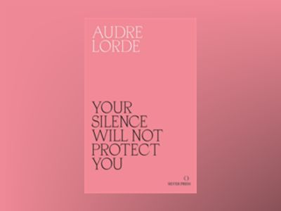 Your Silence Will Not Protect You av Audre Lorde