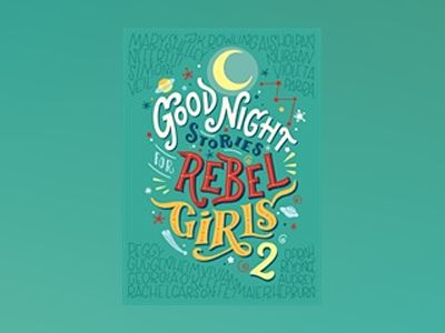Goodnight Stories for Rebel Girls 2 av Elena Favilli