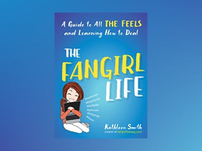 The Fangirl Life av Kathleen Smith