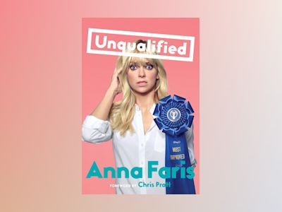 Unqualified av Anna Faris