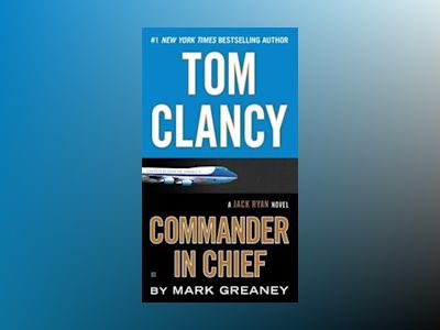 Tom Clancy Commander in Chief av Mark Greaney