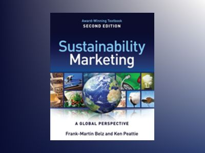 Sustainability Marketing - A Global Perspective, 2nd Edition av Frank-Martin Belz