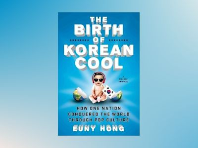Birth of Korean Cool av Euny Hong