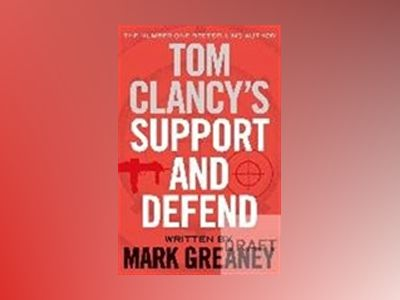 Tom Clancy's Support and Defend av Mark Greaney