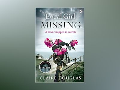 Local Girl Missing av Claire Douglas