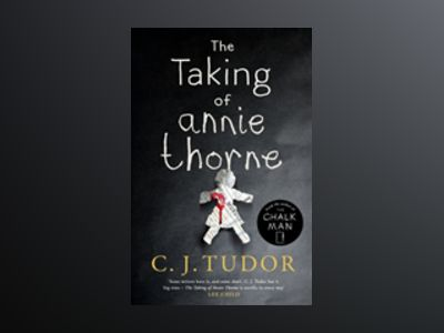 The Taking of Annie Thorne av C. J. Tudor