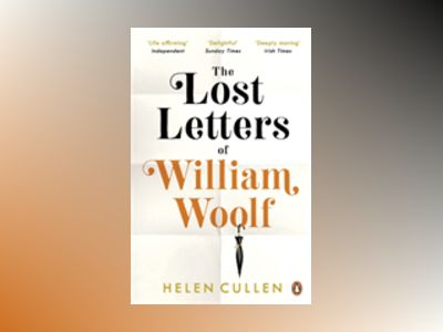 Lost Letters of William Woolf av Helen Cullen