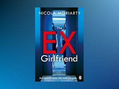 The Ex-Girlfriend av Nicola Moriarty