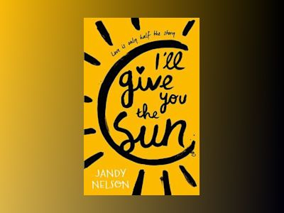 I'll Give You the Sun av Jandy Nelson
