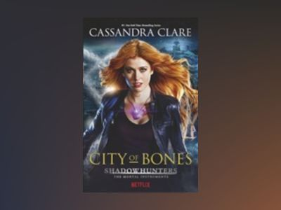 City of Bones - Shadow Hunters TV Tie-in av Cassandra Clare