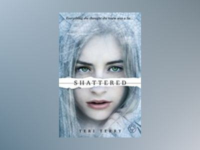 Shattered av Teri Terry