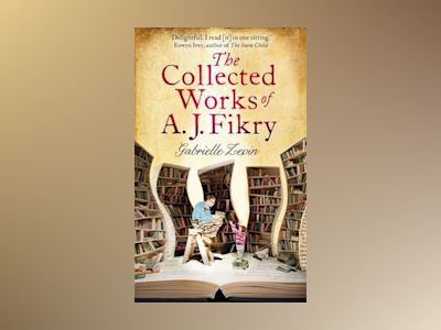 The Collected Works of A.J. Fikry av Gabrielle Zevin