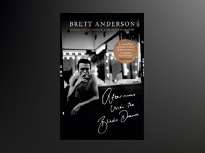 Afternoons with the Blinds Drawn av Brett Anderson