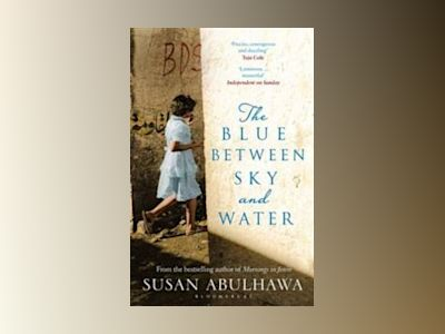 The Blue Between Sky and Water av Susan Abulhawa
