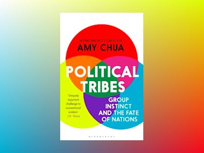 Political Tribes av Amy Chua