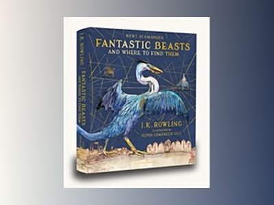 Fantastic Beasts and Where to Find Them Illustrated Edition av J.K. Rowling