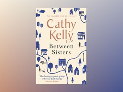 Between Sisters av Cathy Kelly