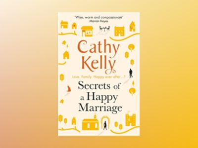 Secrets of a Happy Marriage av Cathy Kelly