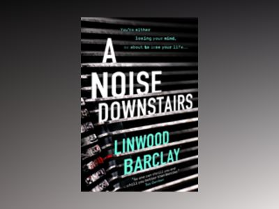 A Noise Downstairs av Linwood Barclay