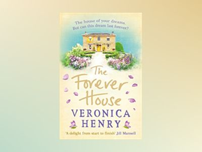 The Forever House av Veronica Henry