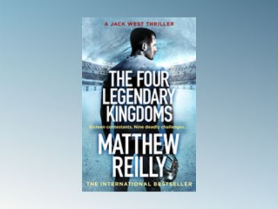 The Four Legendary Kingdoms av Matthew Reilly