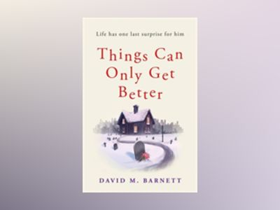 Things Can Only Get Better av David M. Barnett