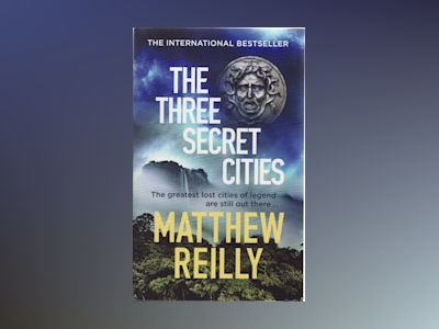 Three Secret Cities av Matthew Reilly