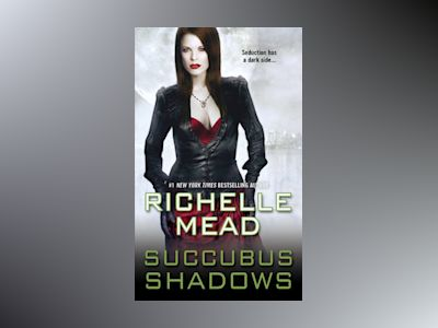 Succubus Shadows av Richelle Mead