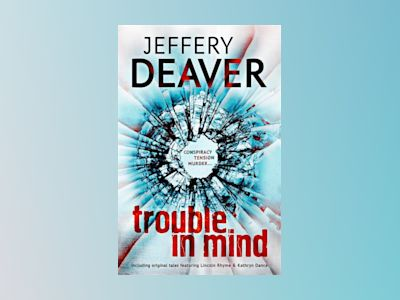 Trouble in Mind av Jeffrey Deaver
