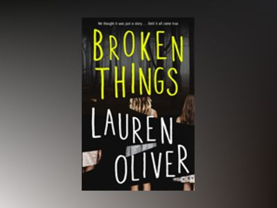 Broken Things av Lauren Oliver