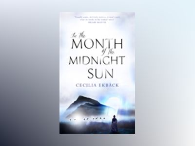 In the Month of the Midnight Sun av Cecilia Ekback