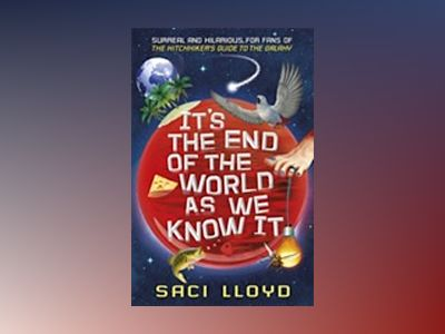 Its the end of the world as we know it av Saci Lloyd