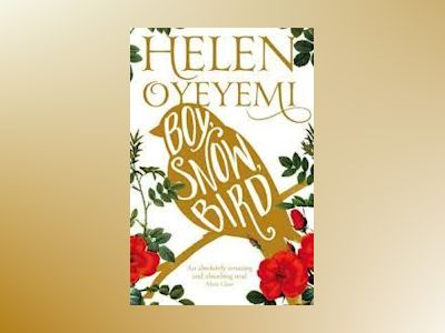 Boy, Snow, Bird av Helen Oyeyemi