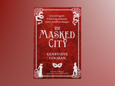 The Masked City av Genevieve Cogman