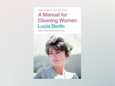 A Manual for Cleaning Woman av Lucia Berlin