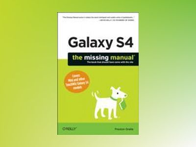Galaxy S4: The Missing Manual av Preston Gralla