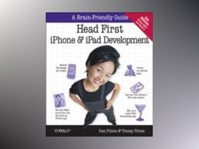 Head First iPhone and iPad Development av Dan Pilone