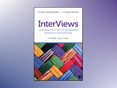 InterViews - Learning the Craft of Qualitative Research Interviewing av Steinar Kvale