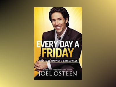 Every Day a Friday av Joel Osteen