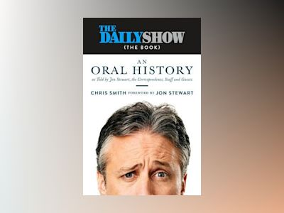The Daily Show: An Oral History av Jon Stewart