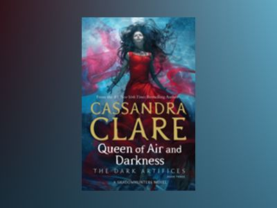 Queen of Air and Darkness av Cassandra Clare